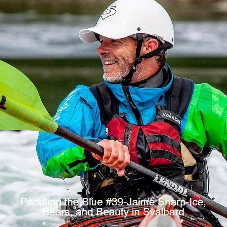 Paddling the Blue #39-Jaime Sharp-Ice, Bears, and Beauty in Svalbard